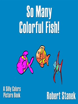 cover image of So Many Colorful Fish!