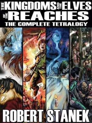 cover image of The Kingdoms & the Elves of the Reaches: Complete Tetralogy