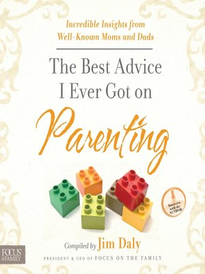 cover image of The Best Advice I Ever Got on Parenting