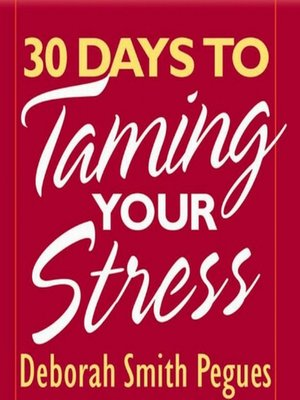 cover image of 30 Days to Taming Your Stress