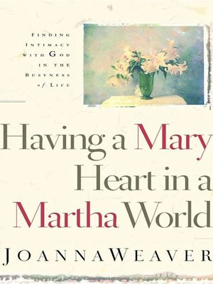 cover image of Having a Mary Heart In a Martha World