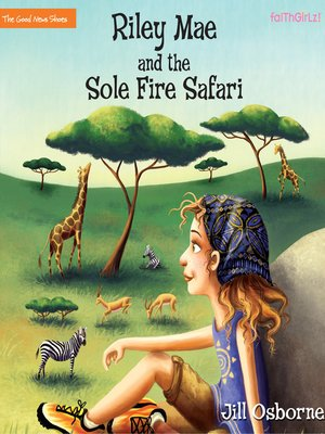 cover image of Riley Mae and the Sole Fire Safari