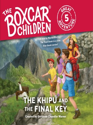 The boxcar children great adventureseries overdrive rakuten the khipu and the final key the boxcar children fandeluxe Document