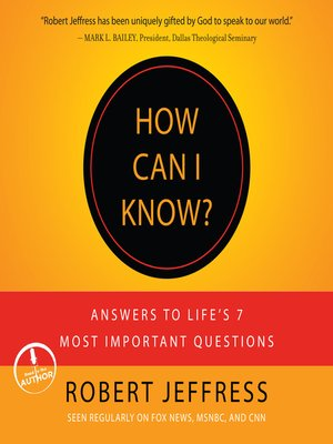 cover image of How Can I Know? Answers to 7 of Life's Most Crucial Questions