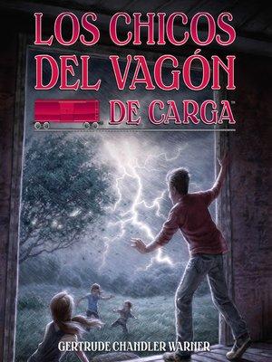 cover image of Los chicos del vagon de carga (Spanish Edition)