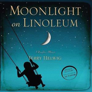 cover image of Moonlight On Linoleum