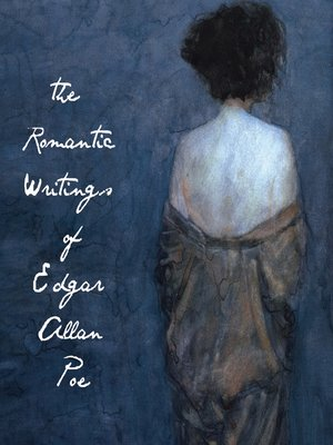 cover image of The Romantic Writings of Edgar Allan Poe