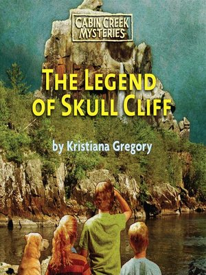 Delicieux The Legend Of Skull Cliff. Cabin Creek Mystery Series