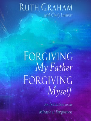 cover image of Forgiving My Father, Forgiving Myself