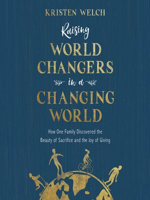 cover image of Raising World Changers in a Changing World