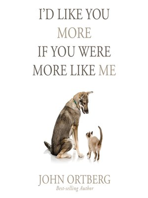 cover image of I'd Like You More if You Were More Like Me