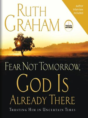 cover image of Fear Not Tomorrow, God is Already There