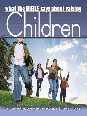 cover image of What the Bible Says About Raising Children