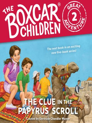 The boxcar children great adventureseries overdrive rakuten the clue in the papyrus scroll the boxcar children fandeluxe Document