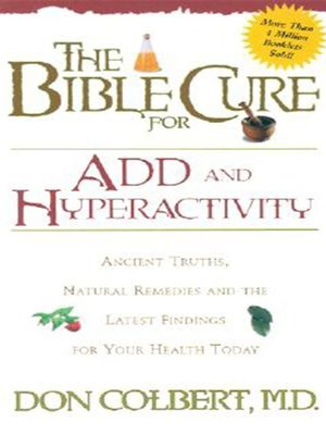 a4e6589c4c8 The Bible Cure for ADD and Hyperactivity by Don Colbert · OverDrive  (Rakuten OverDrive): eBooks, audiobooks and videos for libraries