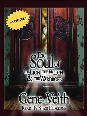 cover image of The Soul of the Lion,the Witch, and the Wardrobe