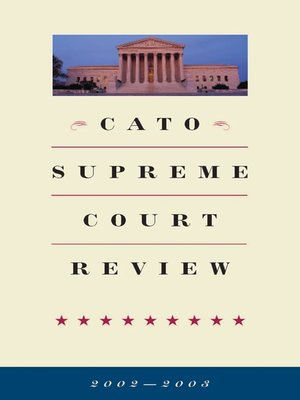cover image of Cato Supreme Court Review, 2002-2003
