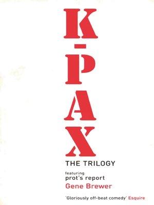 K-Pax Omnibus by Gene Brewer · OverDrive (Rakuten OverDrive): eBooks