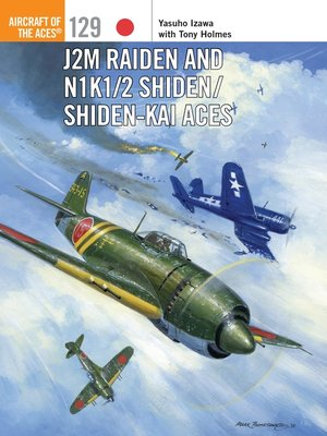 cover image of J2M Raiden and N1K1/2 Shiden/Shiden-Kai Aces