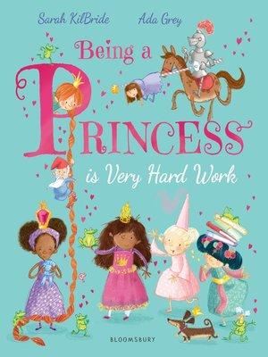 cover image of Being a Princess is Very Hard Work