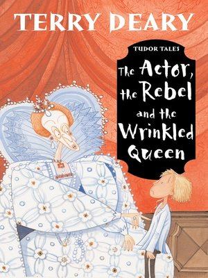 cover image of The Actor, the Rebel and the Wrinkled Queen