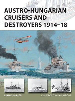 cover image of Austro-Hungarian Cruisers and Destroyers 1914–18