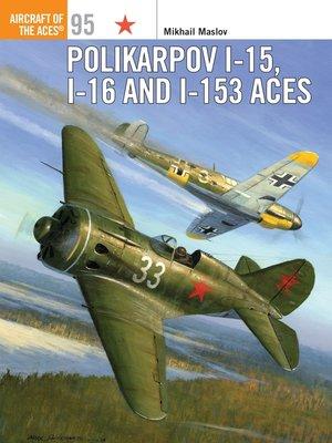 cover image of Polikarpov I-15, I-16 and I-153 Aces