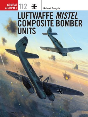 cover image of Luftwaffe Mistel Composite Bomber Units