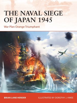 cover image of The Naval Siege of Japan 1945