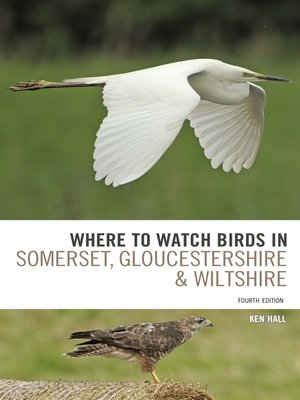 cover image of Where to Watch Birds in Somerset, Gloucestershire and Wiltshire
