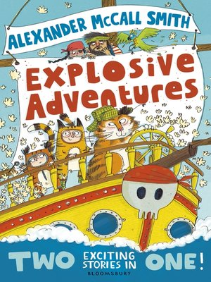 cover image of Alexander McCall Smith's Explosive Adventures