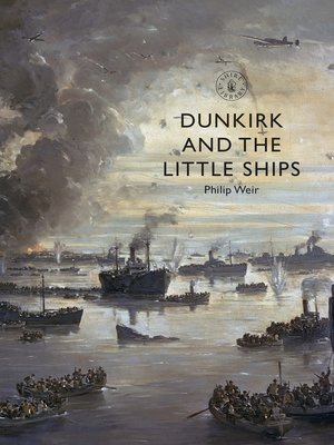 cover image of Dunkirk and the Little Ships