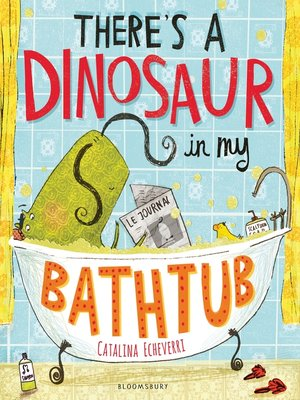 cover image of There's a Dinosaur in My Bathtub