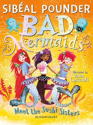 cover image of Bad Mermaids Meet the Sushi Sisters