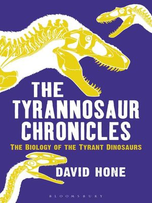 cover image of The Tyrannosaur Chronicles