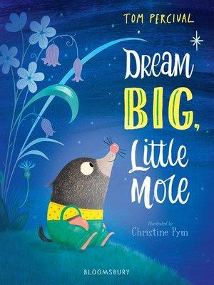 cover image of Dream Big, Little Mole