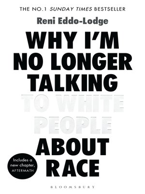 cover image of Why I'm No Longer Talking to White People About Race