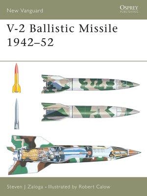 cover image of V-2 Ballistic Missile 1942-52