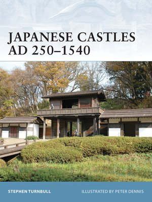cover image of Japanese Castles AD 250–1540