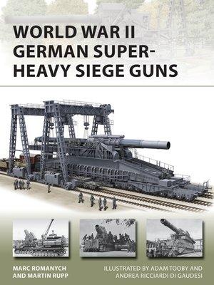 cover image of World War II German Super-Heavy Siege Guns