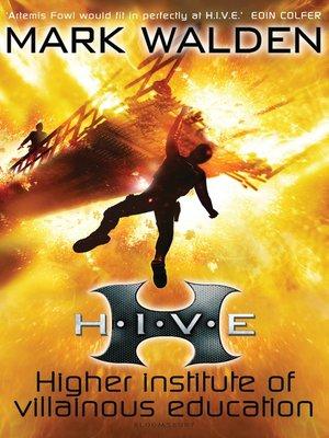 cover image of H. I. V. E.: Higher Institute of Villainous Education
