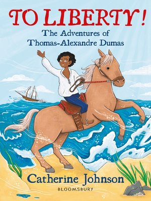 cover image of To Liberty! the Adventures of Thomas-Alexandre Dumas