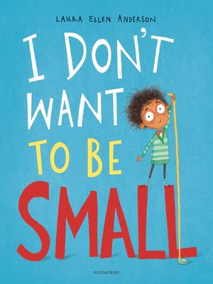cover image of I Don't Want to be Small
