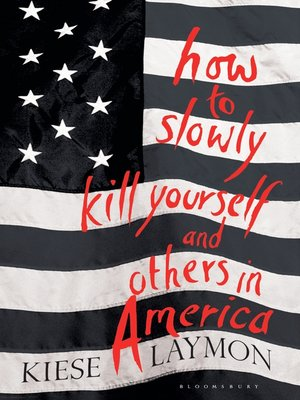 cover image of How to Slowly Kill Yourself and Others in America