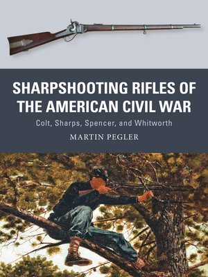 cover image of Sharpshooting Rifles of the American Civil War