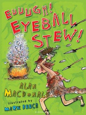cover image of Euuuugh! Eyeball Stew!
