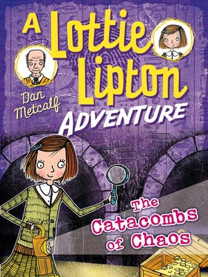 cover image of The Catacombs of Chaos A Lottie Lipton Adventure