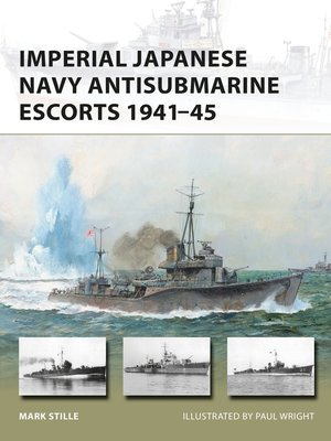 cover image of Imperial Japanese Navy Antisubmarine Escorts 1941-45