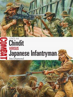 cover image of Chindit vs Japanese Infantryman