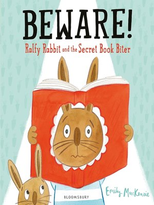 cover image of Beware! Ralfy Rabbit and the Secret Book Biter